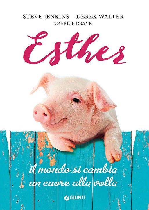 Esther. Il Mondo si cambia un cuore alla volta Book Cover